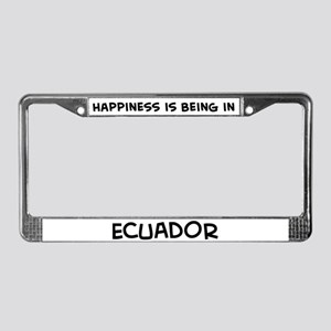 Happiness is Ecuador License Plate Frame