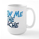 Show Me The Cache Large Mug