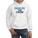 Show Me The Cache Hooded Sweatshirt