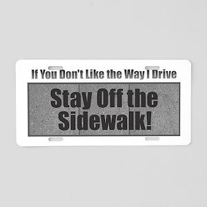 Drive Stay Off Sidewalk Aluminum License Plate