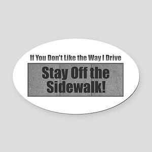 Drive Stay Off Sidewalk Oval Car Magnet