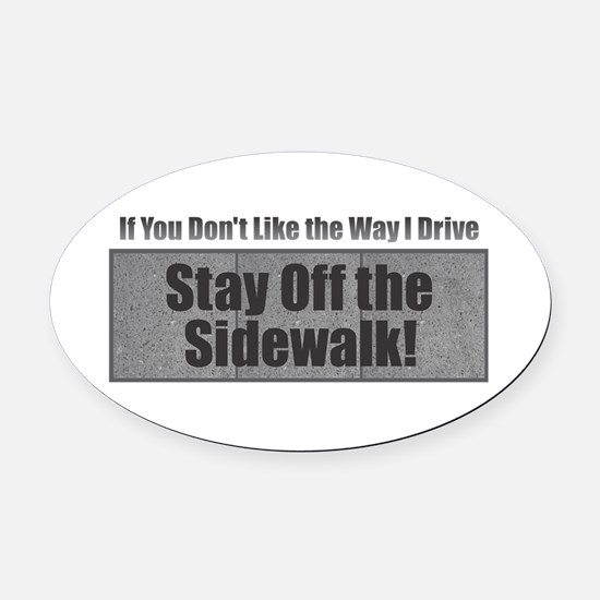 Drive Stay Off Sidewalk Oval Car Magnet