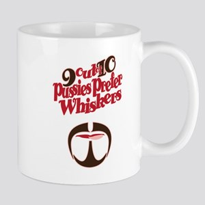 Pussies Prefer Whiskers Mug