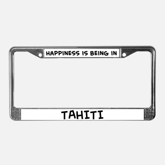 Happiness is Tahiti License Plate Frame
