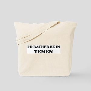 Rather be in Yemen Tote Bag