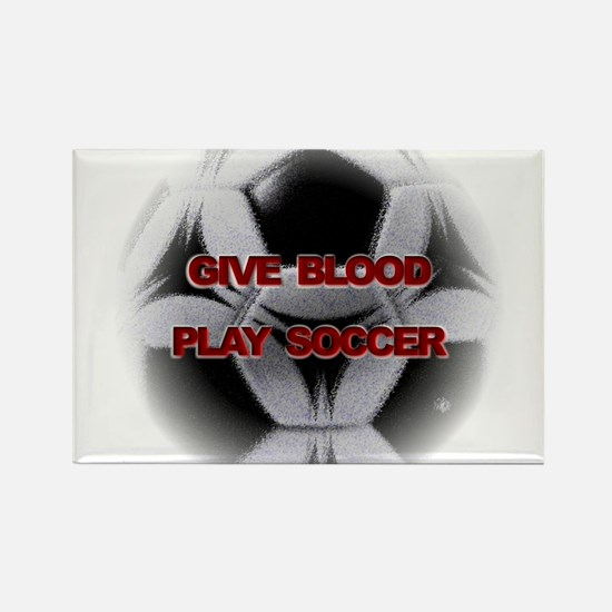 Give Blood, Play Soccer Rectangle Magnet