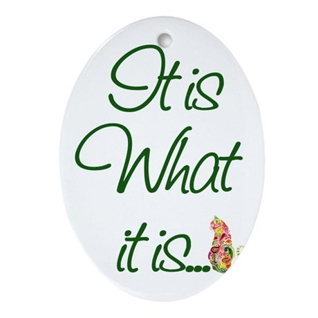 It is What it is Cats Ornament (Oval)