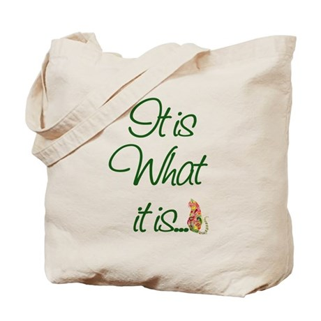 It is What it is Cats Tote Bag