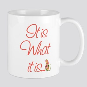Cat Lovers It is what it is Mug