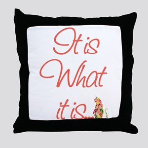 Cat Lovers It is what it is Throw Pillow