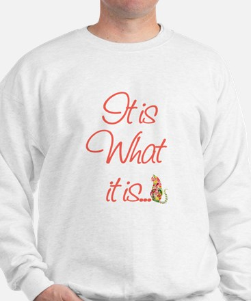 Cat Lovers It is what it is Sweatshirt