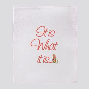 Cat Lovers It is what it is Throw Blanket