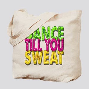 Dance till you Sweat Tote Bag