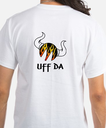 More Uff Da White T-Shirt