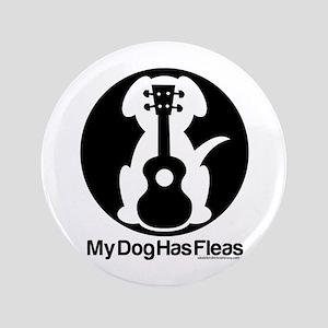 """My Dog Has Fleas Ukulele Mugs 3.5"""" Button"""