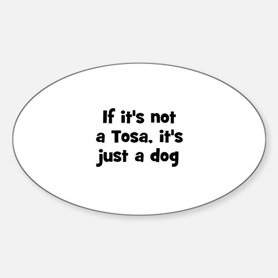 If it's not a Tosa, it's just Oval Decal