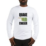 Official Earthquake Chaser Long Sleeve T-Shirt