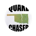 """Official Earthquake Chaser 3.5"""" Button"""