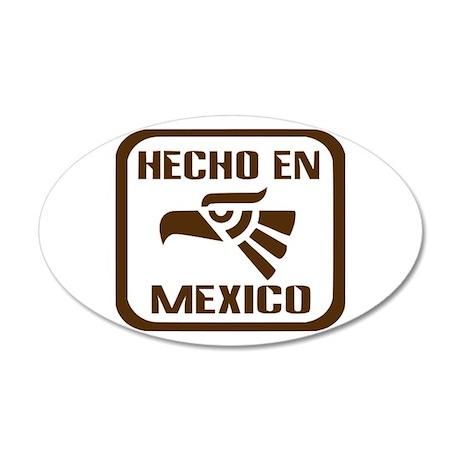 Hecho En Mexico 22x14 Oval Wall Peel