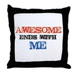 Awesome end with Me Throw Pillow
