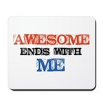 Awesome end with Me Mousepad