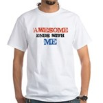 Awesome end with Me White T-Shirt