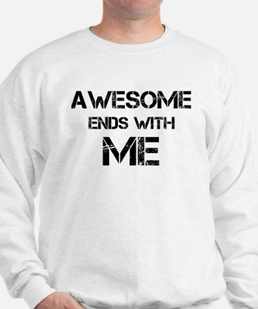 Awesome end with Me Sweatshirt