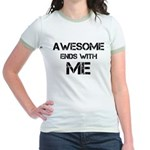 Awesome end with Me Jr. Ringer T-Shirt