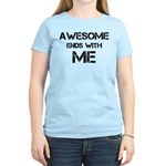 Awesome end with Me Women's Light T-Shirt