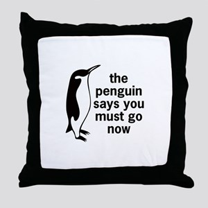 The Penguin Says Throw Pillow
