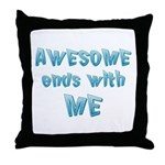 Awesome ends with Me Throw Pillow