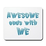 Awesome ends with Me Mousepad