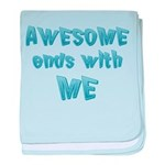 Awesome ends with Me baby blanket