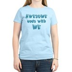 Awesome ends with Me Women's Light T-Shirt