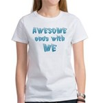 Awesome ends with Me Women's T-Shirt