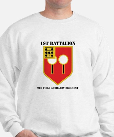 DUI - 1st Bn - 9th FA Regt with Text Sweatshirt
