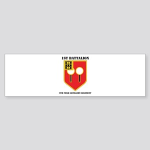 DUI - 1st Bn - 9th FA Regt with Text Sticker (Bump