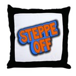 Steppe Off! Throw Pillow