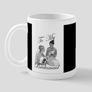 Bridesmaid Thank You #1 Mug