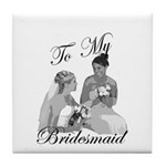 Bridesmaid Thank You #1 Tile Coaster