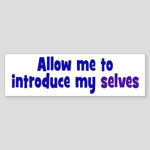 Introduce My Selves Sticker (Bumper)