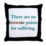 No Brownie Points for Sufferi Throw Pillow