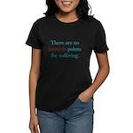 No Brownie Points for Sufferi Women's Dark T-Shirt