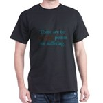No Brownie Points for Sufferi Dark T-Shirt