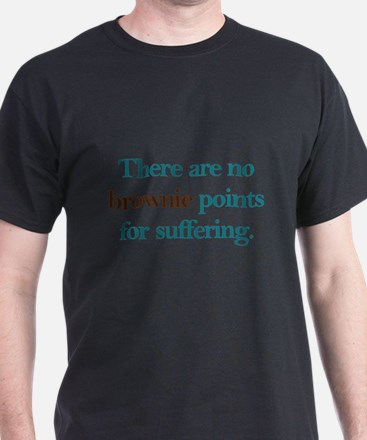 No Brownie Points for Sufferi T-Shirt