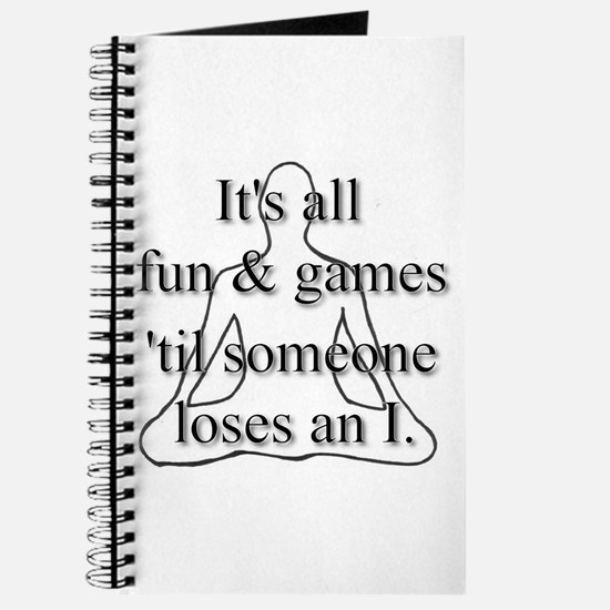 It's all fun & games... Journal