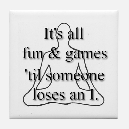 It's all fun & games... Tile Coaster