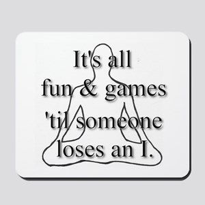 It's all fun & games... Mousepad