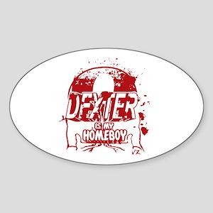 Dexter is my Homeboy Sticker (Oval)