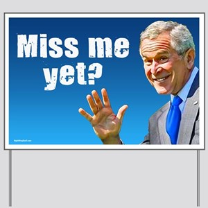 Miss Me Yet? Yard Sign